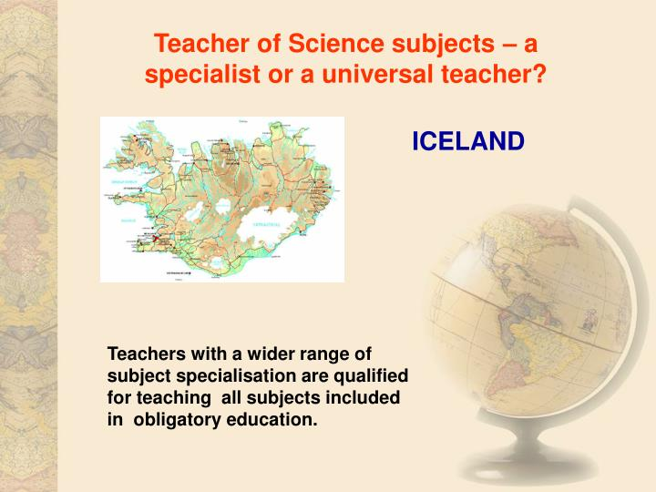 Teacher of Science subjects – a specialist or a universal teacher?