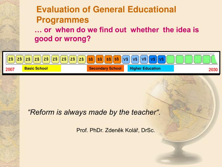 Evaluation of General Educational Programmes