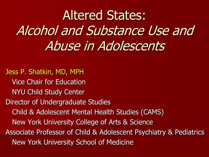 altered states alcohol and substance use and abuse in adolescents n.