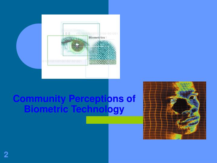 Community perceptions of biometric technology