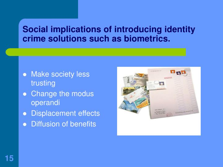 Social implications of introducing identity crime solutions such as biometrics.