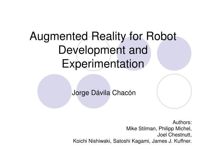 Augmented reality for robot development and experimentation