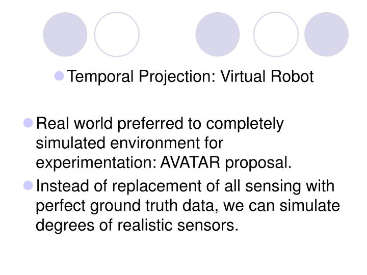 Temporal Projection: Virtual Robot