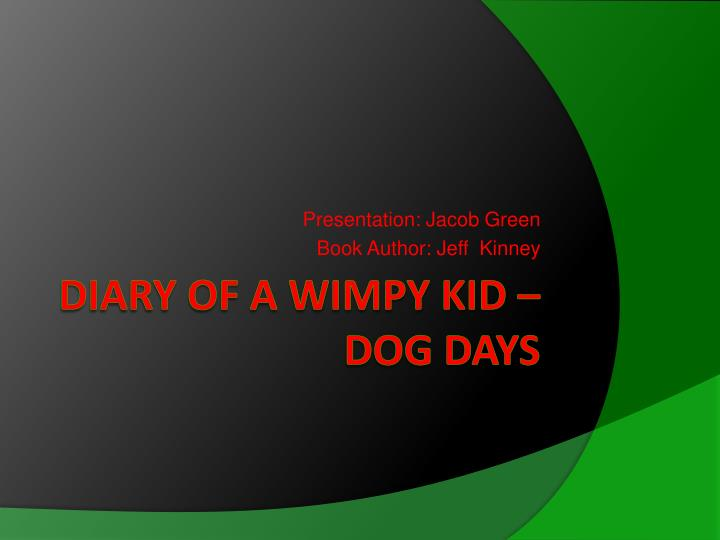Ppt Diary Of A Wimpy Kid Dog Days Powerpoint Presentation Free Download Id 2767724