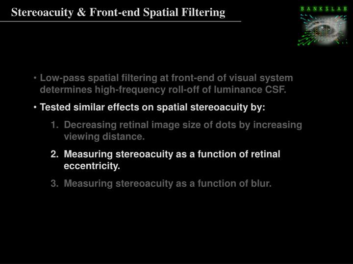 Stereoacuity & Front-end Spatial Filtering