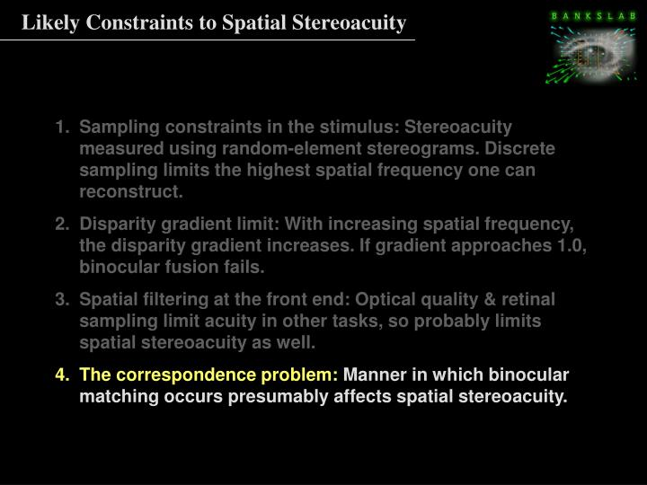 Likely Constraints to Spatial Stereoacuity