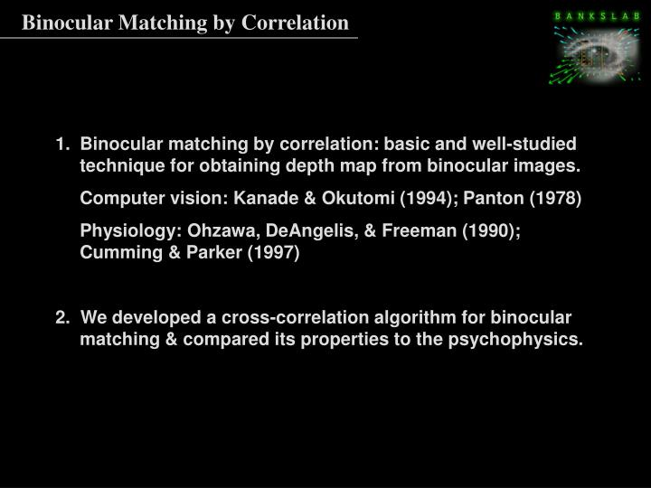 Binocular Matching by Correlation