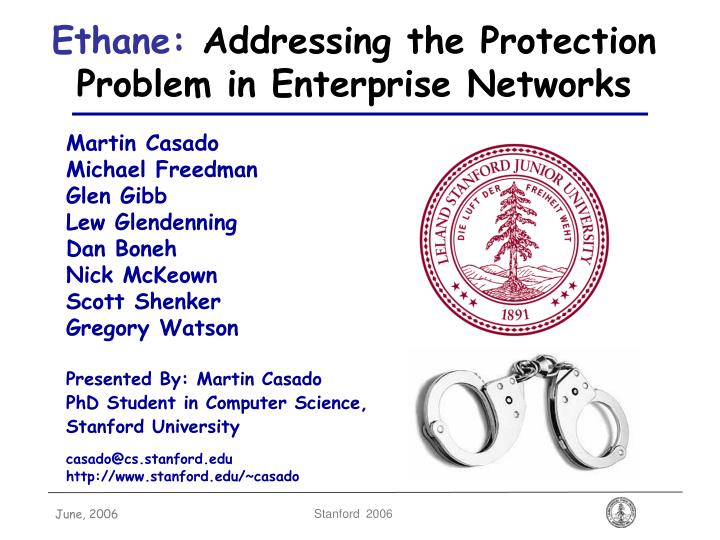 Ethane addressing the protection problem in enterprise networks