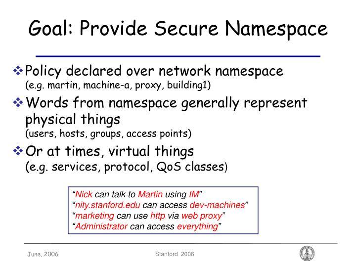 Goal: Provide Secure Namespace