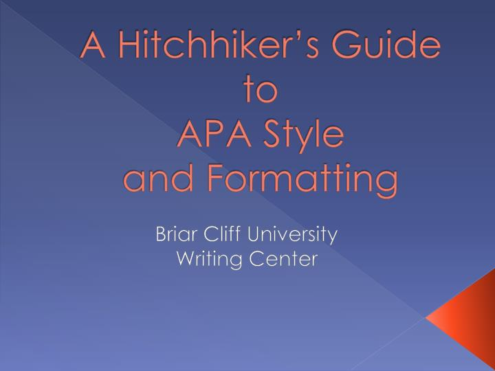a hitchhiker s guide to apa style and formatting n.