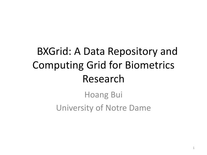 bxgrid a data repository and computing grid for biometrics research n.