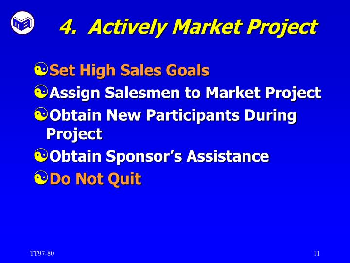 4.  Actively Market Project