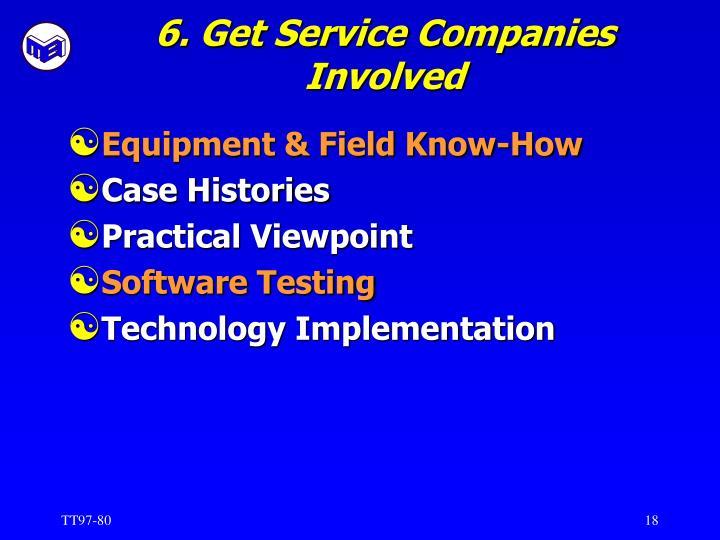 6. Get Service Companies Involved