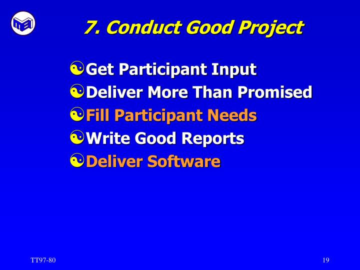 7. Conduct Good Project