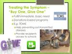 treating the symptom buy one give one