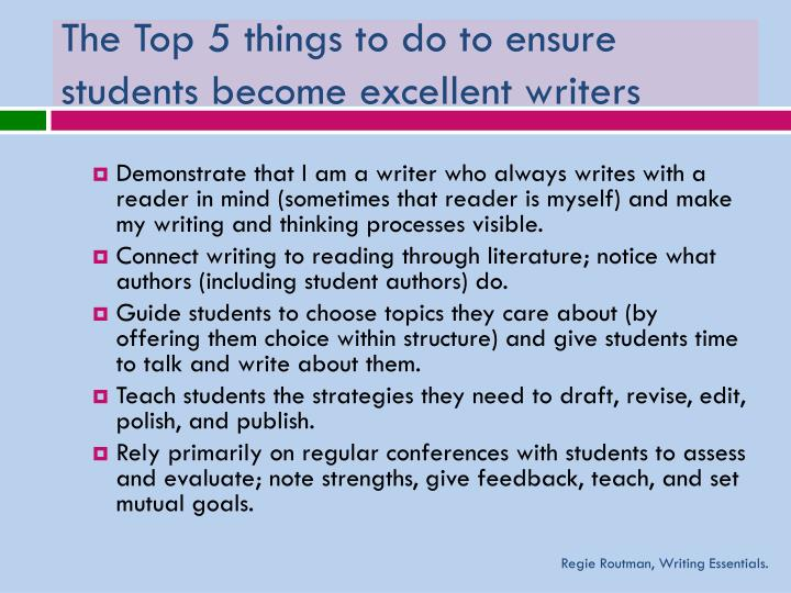 The Top 5 things to do to ensure students become excellent writers