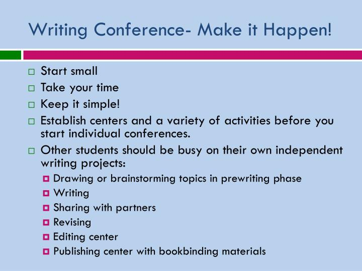 Writing Conference- Make it Happen!