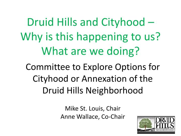druid hills and cityhood why is this happening to us what are we doing n.