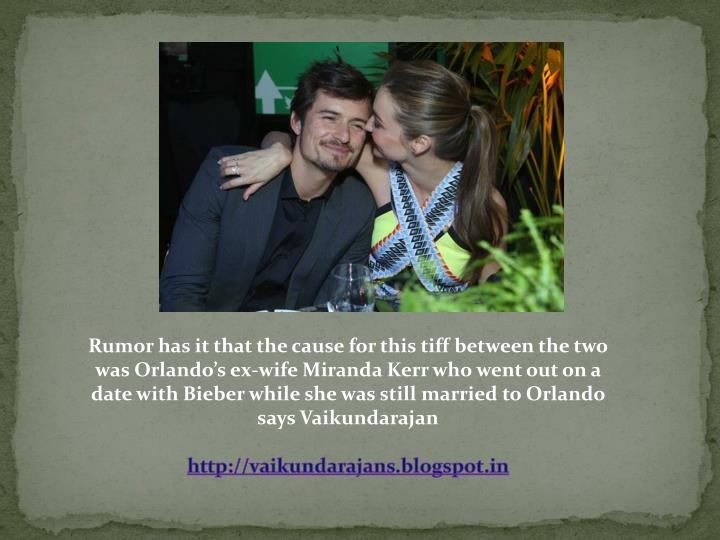 Rumor has it that the cause for this tiff between the two was Orlando's ex-wife Miranda Kerr who went out on a date with