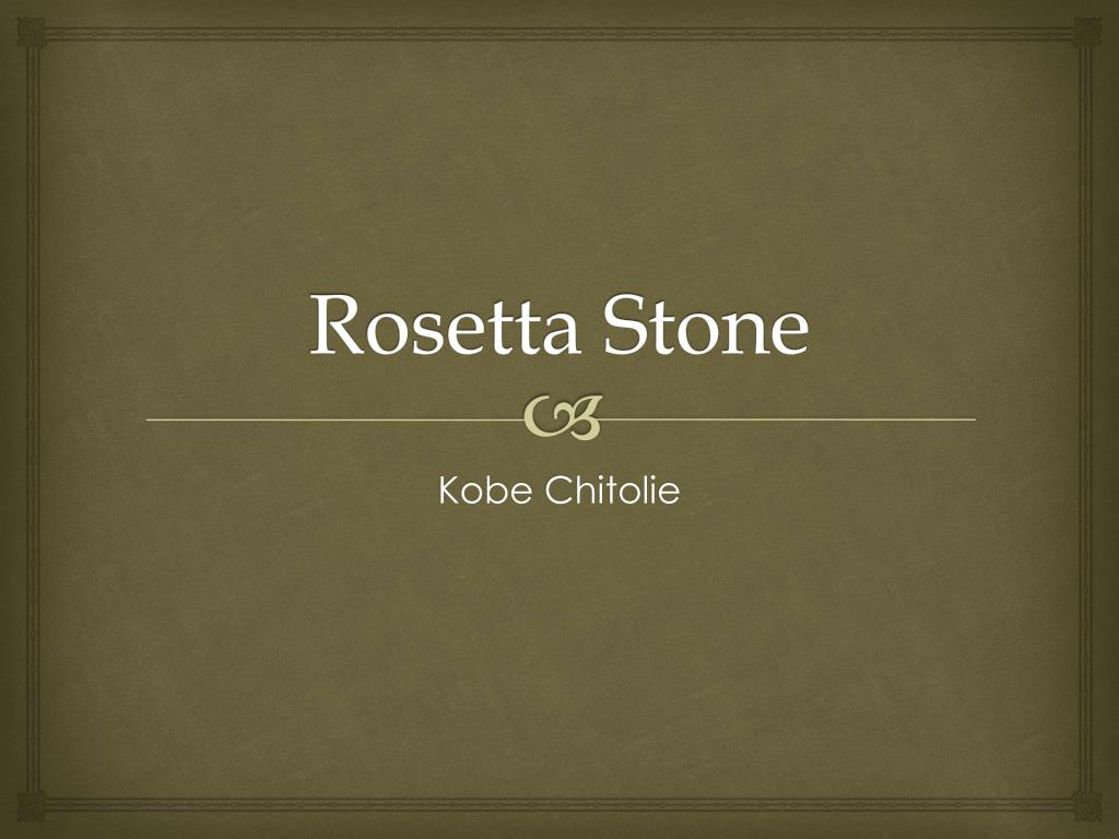 Ppt the rosetta stone powerpoint presentation id:6447092.