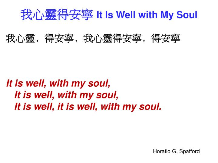 It is well with my soul1