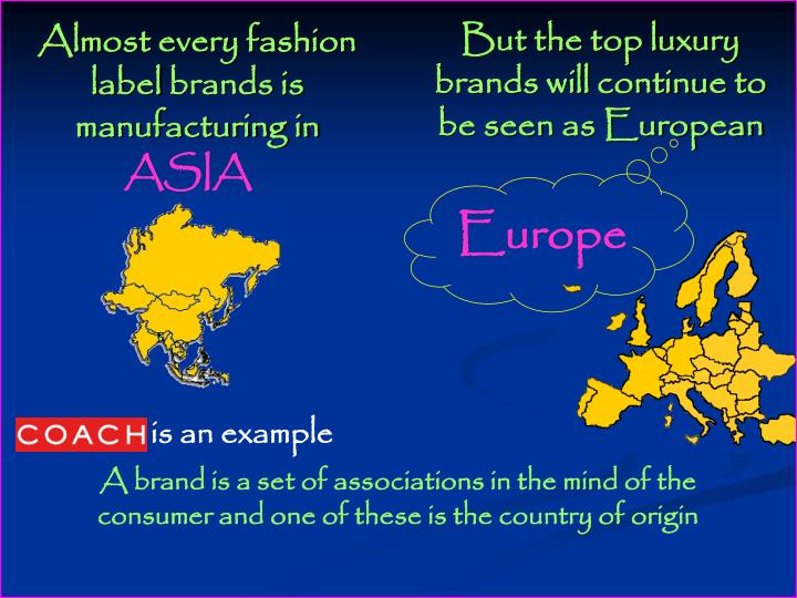 Almost every fashion label brands is manufacturing in
