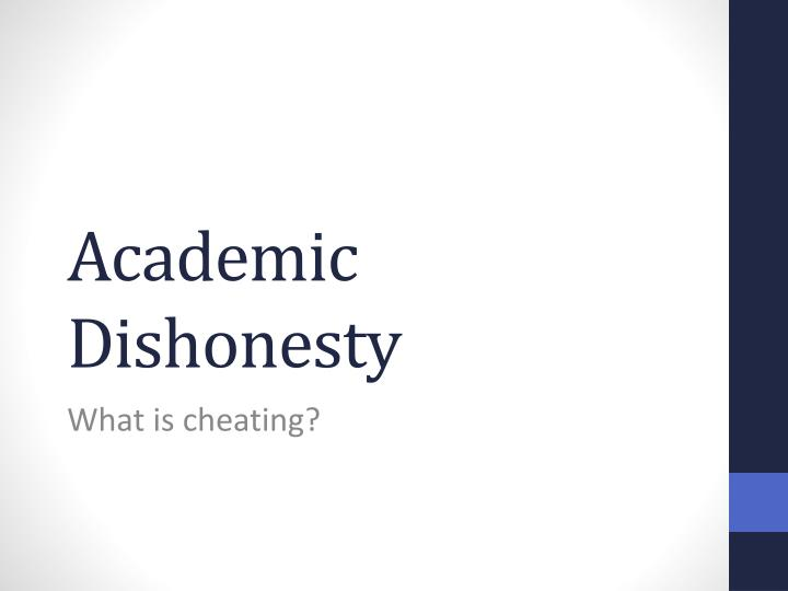 academic dishonesty and the internet in A academic dishonesty minimum sanction: probation maximum sanction: expulsion academic dishonesty is any attempt by a student to submit 1) work completed by another person without proper citation or 2) to give improper aid to another student in the completion of an assignment, such as plagiarism.