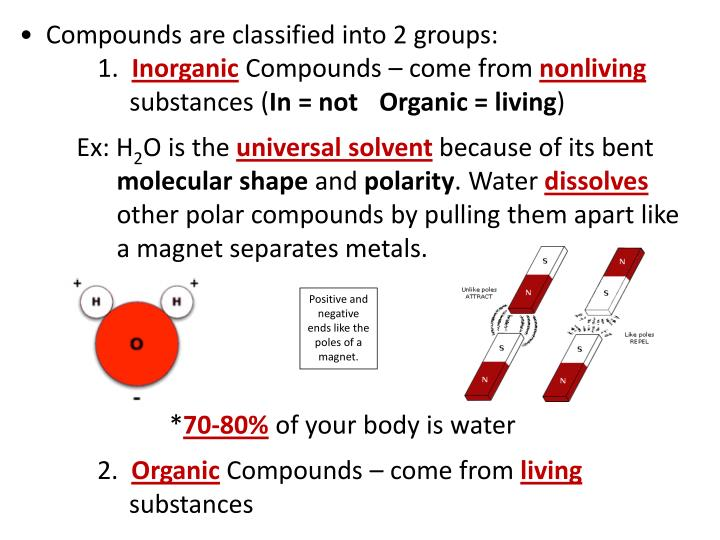 Compounds are classified into 2 groups: