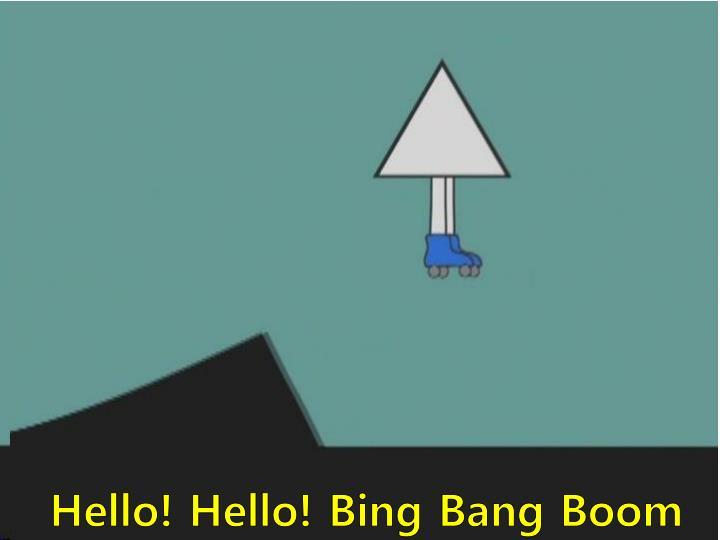 Hello! Hello! Bing Bang Boom