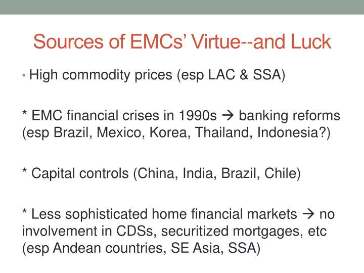 Sources of EMCs' Virtue--and Luck