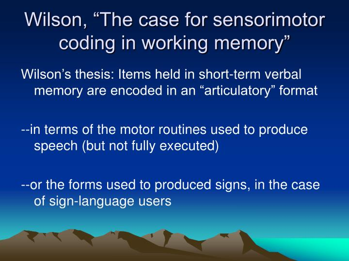 wilson the case for sensorimotor coding in working memory n.