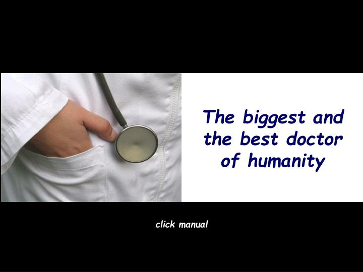 The biggest and the best doctor