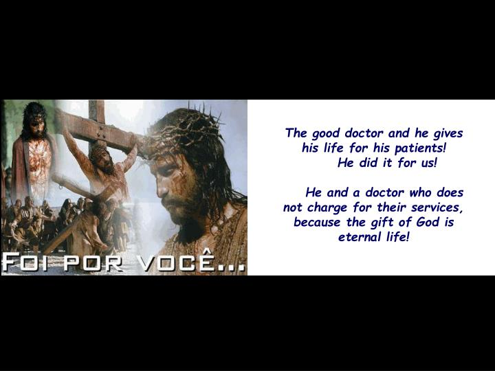 The good doctor and he gives his life for his patients!