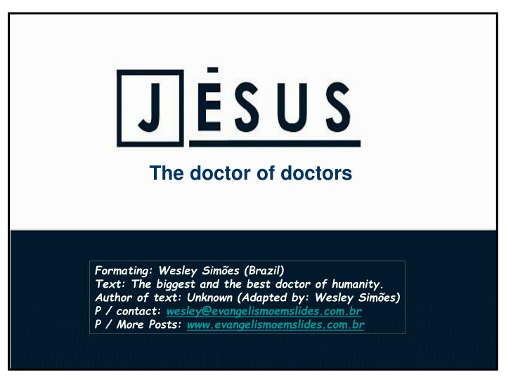 The doctor of doctors