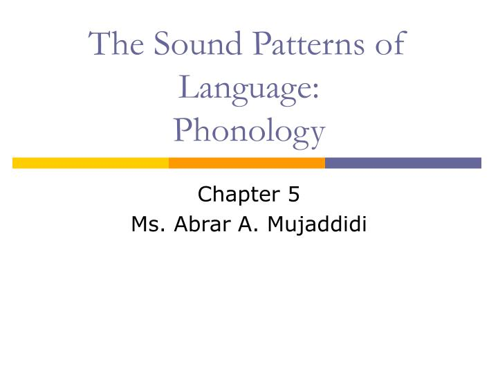 the sound patterns of language phonology n.