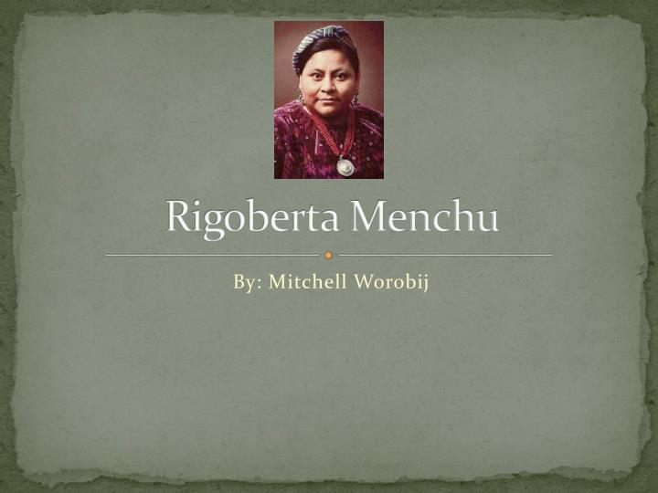 an analysis of rigoberta menchus a cry for justice Summary, is obama gay dcpost yes, president obama and his chief of staff rahm emanuel are lifetime members of the same gay bath house in uptown chicago.