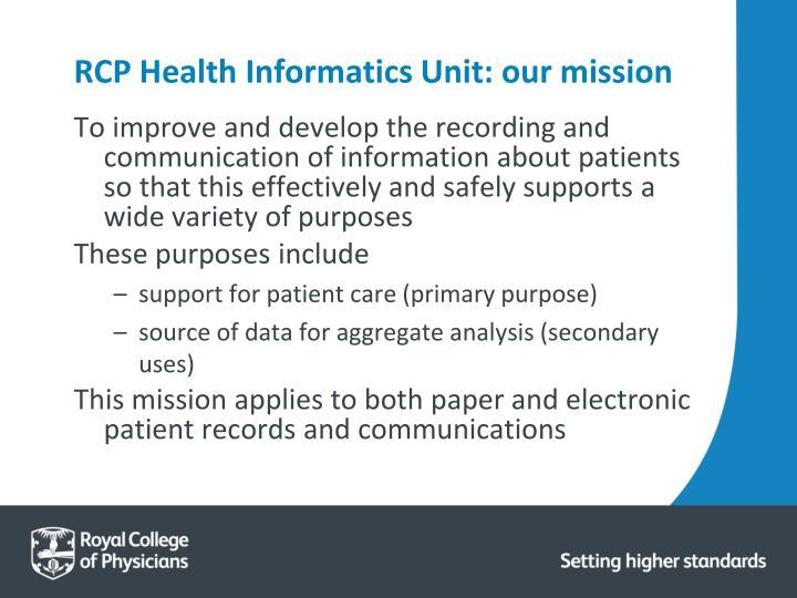Rcp health informatics unit our mission
