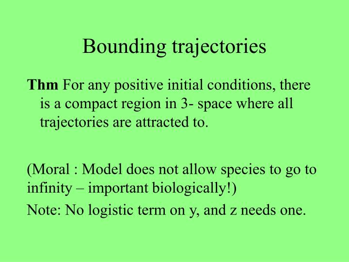 Bounding trajectories