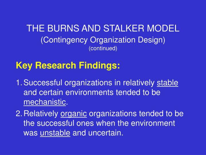 burns and stalker s findings regarding mechanistic and organic organizations