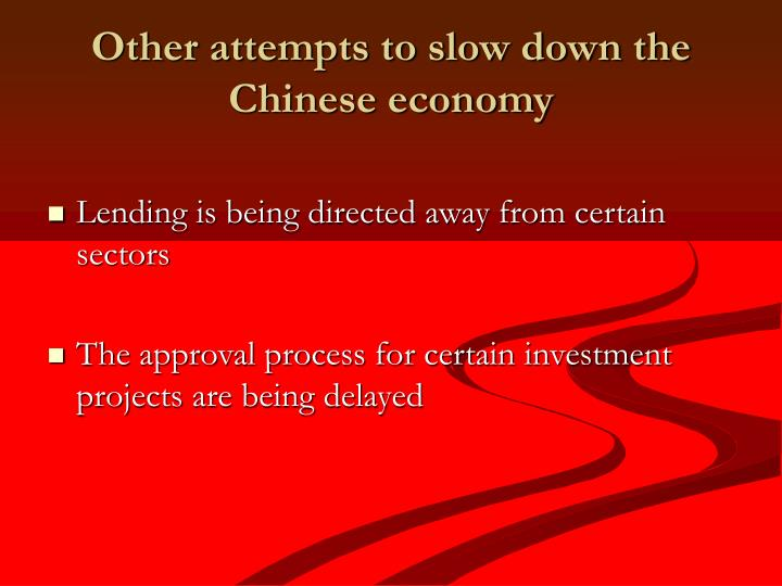 Other attempts to slow down the Chinese economy