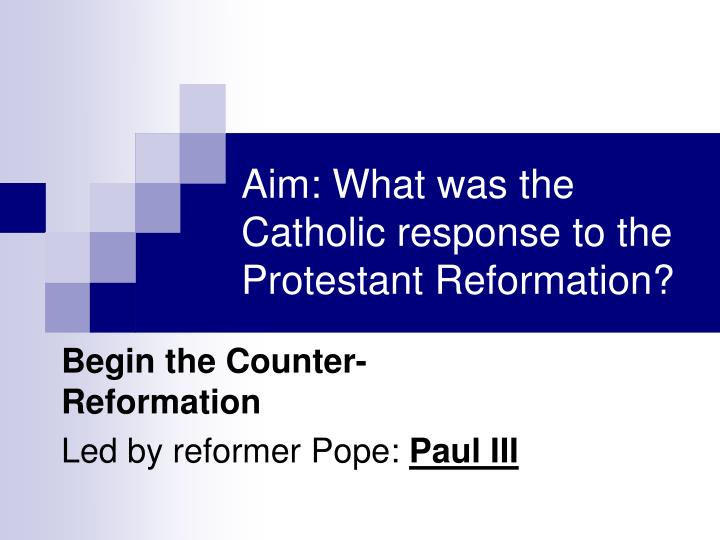 Aim what was the catholic response to the protestant reformation