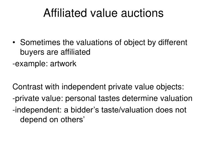 Affiliated value auctions