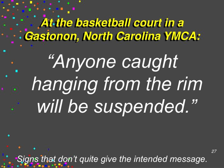 At the basketball court in a Gastonon, North Carolina YMCA: