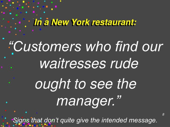 In a New York restaurant: