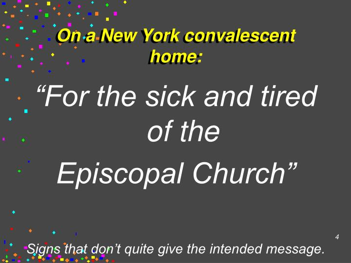 On a New York convalescent home: