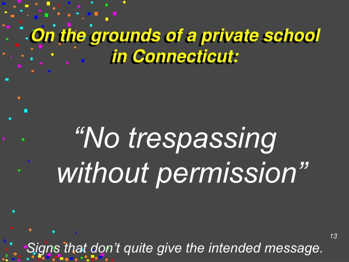 On the grounds of a private school in Connecticut: