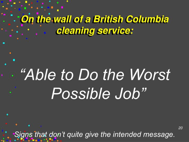 On the wall of a British Columbia cleaning service: