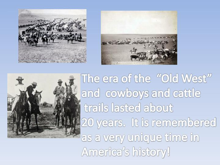 "The era of the  ""Old West"""