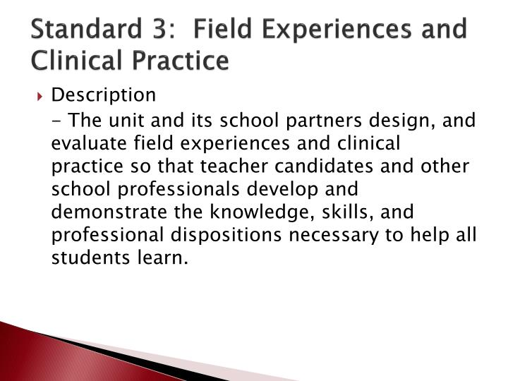 Standard 3:  Field Experiences and Clinical Practice