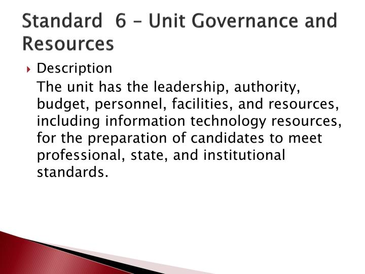 Standard  6 – Unit Governance and Resources